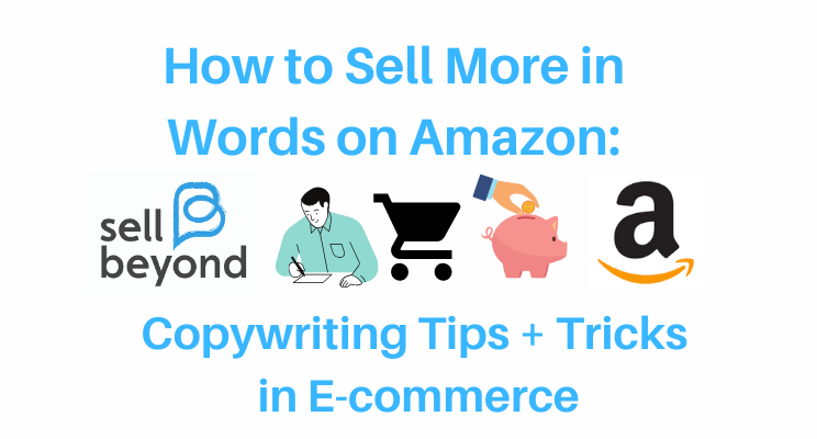 How to Sell More in Words on Amazon: Copywriting in E-commerce
