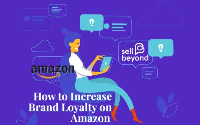 Ways to Inspire Brand Loyalty on Amazon