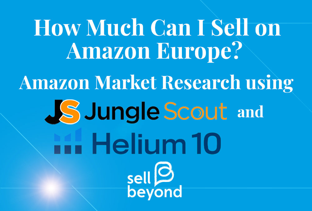 Amazon Market Research: How much can I sell on Amazon Europe?
