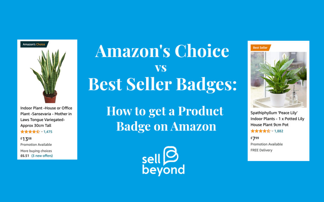 Amazon's Choice vs Best Seller Badges: How to get a Product Badge on Amazon